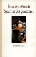 Saturnin des gouttières - Elisabeth Motsch