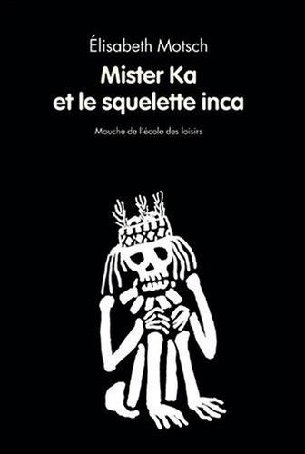 Mister K et le squelette inca
