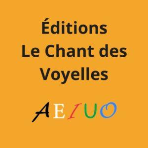 Éditions Le Chant des Voyelles