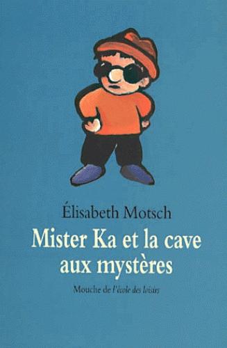 mister Ka et la cave aux mystères